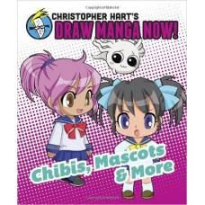 Chibis, Mascots, and More: Christopher Hart's Draw Manga Now!