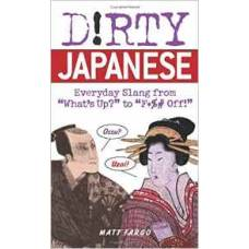 Dirty Japanese: Everyday Slang